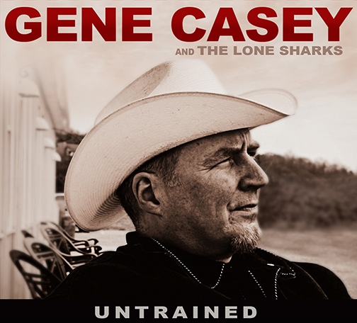 "Gene Casey and the Lone Sharks' ""Untrained"""