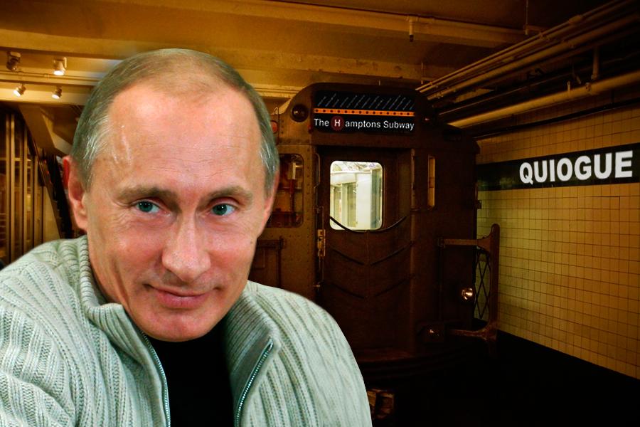 Vladimir Putin rode the Hamptons Subway this week